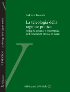 La teleologia della ragione pratica. Sviluppo umano e concretezza dell'esperienza morale in Kant