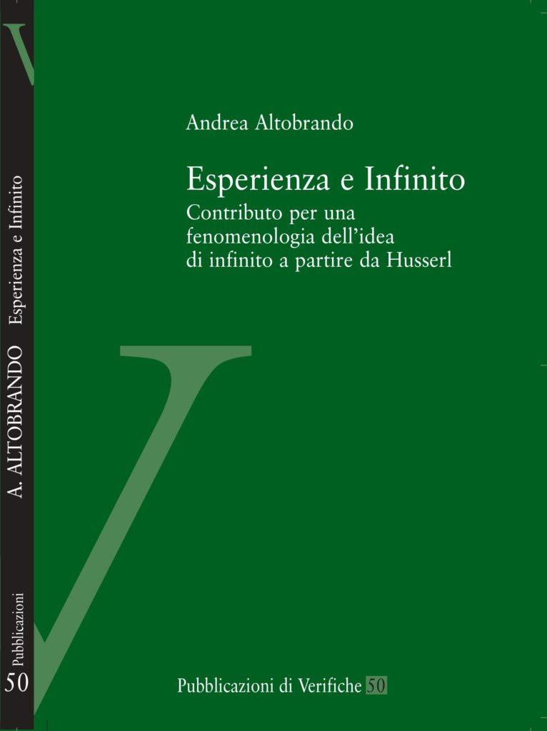 Esperienza e Infinito. Contributo per una fenomenologia dell'idea di infinito a partire da Husserl