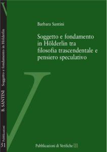 Soggetto e fondamento in Hölderlin tra filosofia trascendentale e pensiero speculativo