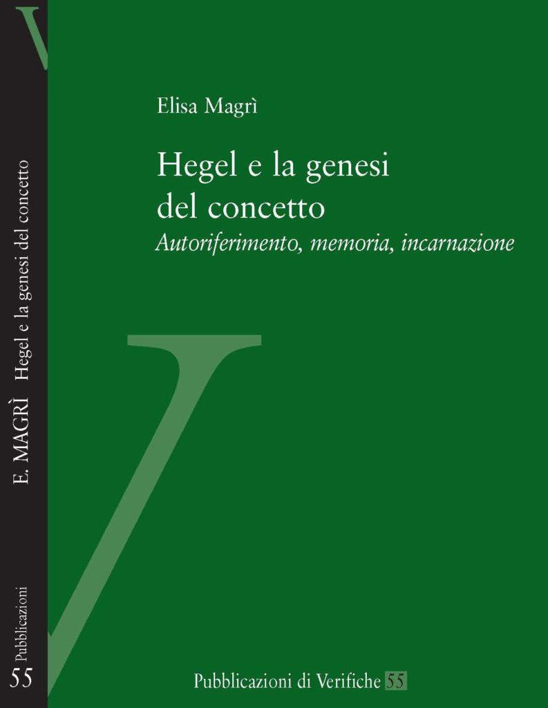 Hegel e la genesi del concetto. Autoriferimento, memoria, incarnazione