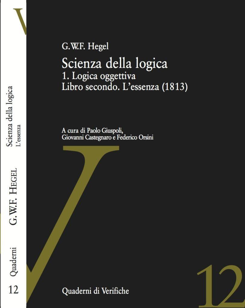 Scienza della logica. 1.Logica oggettiva. Libro secondo. L'essenza (1813)